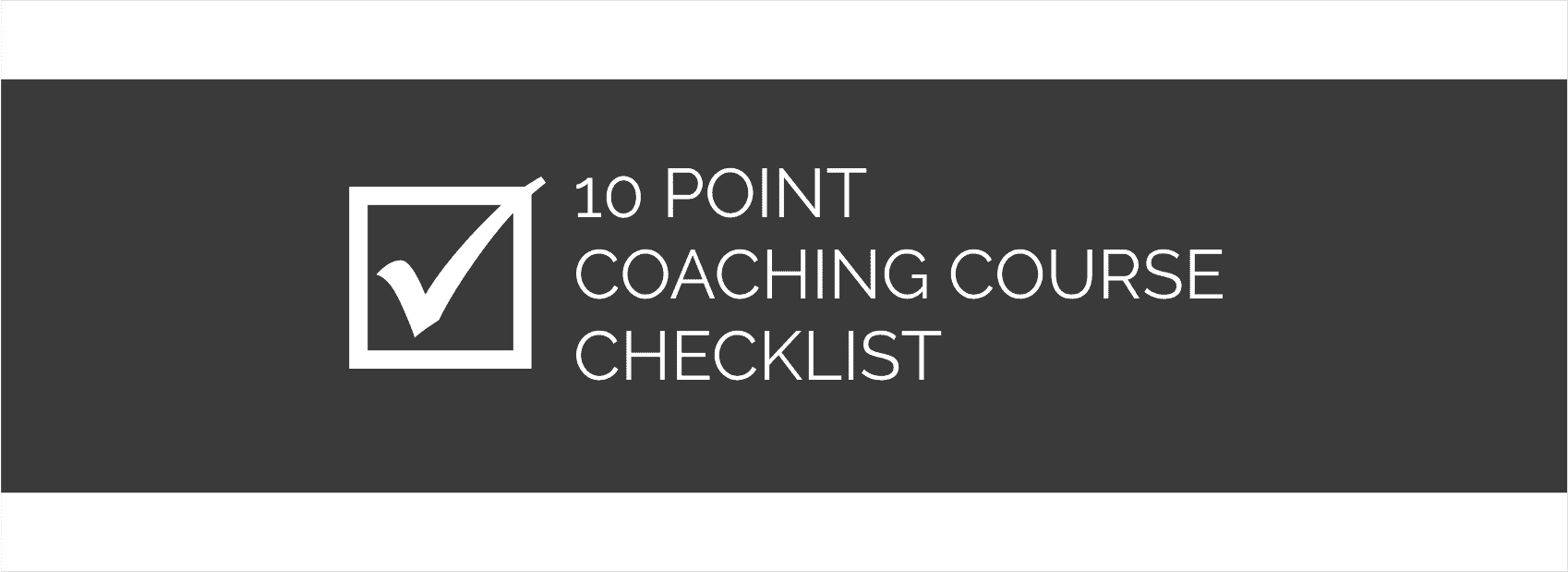 10 Point Coach Course Checklist