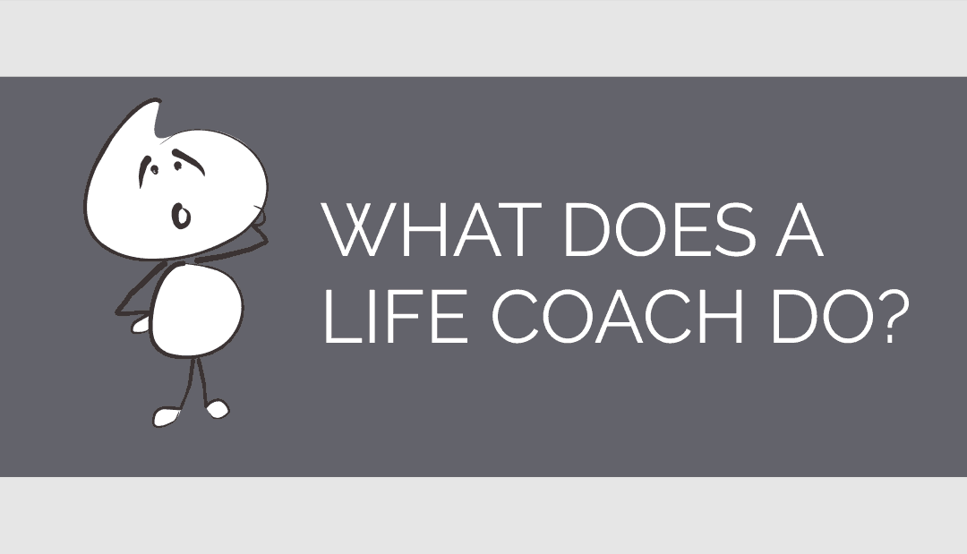 What does a Life Coach do?