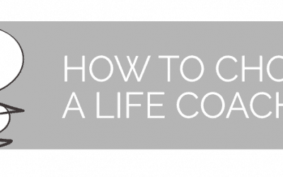 How to choose a Life Coach—that's right for you…