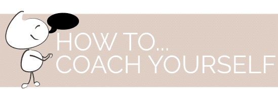 be a life coach to yourself