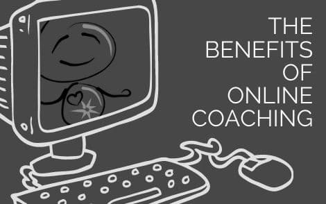 The Benefits of Online Coaching
